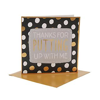Greetings Card With Wording: Thanks For Putting Up With Me