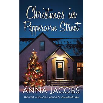Christmas in Peppercorn Street  A festive tale of family friendship and love by Anna Jacobs