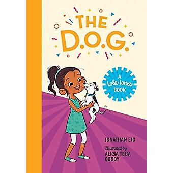 The D.O.G. by Jonathan Eig & Illustrated by Alicia Teba Godoy