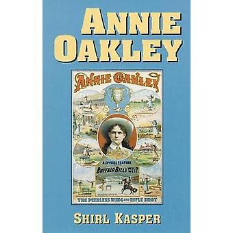 Annie Oakley-ohjelmiston kehittäjä: Shirl Kasper - 9780806132440 Book