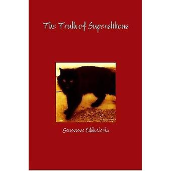 The Truth of Superstitions by Genevieve Lilith Vesta - 9781387664788
