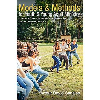 Models and Methods for Youth and Young Adult Ministry by Arthur David