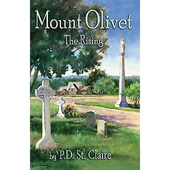 Mount Olivet - The Rising by P D St Claire - 9781621375685 Book