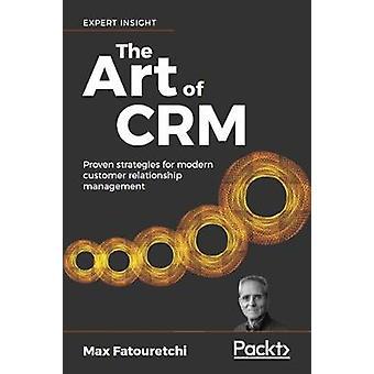 فن إدارة علاقات العملاء -- ثبت استراتيجيات للعلاقات العملاء الحديثة