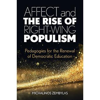 Affect and the Rise of RightWing Populism by Michalinos Open University of Cyprus Zembylas