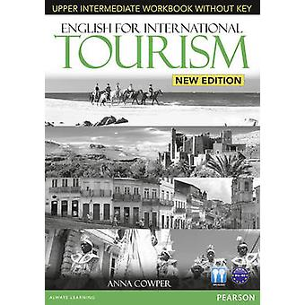 English for International Tourism Upper Intermediate New Edition Workbook without Key and Audio CD Pack by Anna Cowper