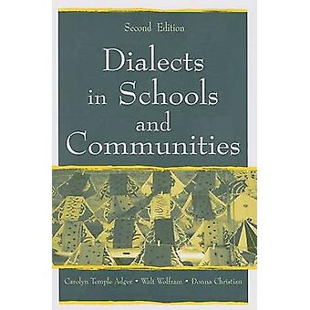 Dialects in Schools and Communities by Adger & Carolyn Temple Center for Applied Linguistics & USAWolfram & Walt North Carolina State University & USAChristian & Donna Center for Applied Linguistics & USA