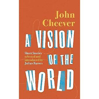A Vision of the World Selected Short Stories