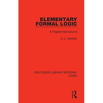Elementary Formal Logic by Charles Leonard Hamblin