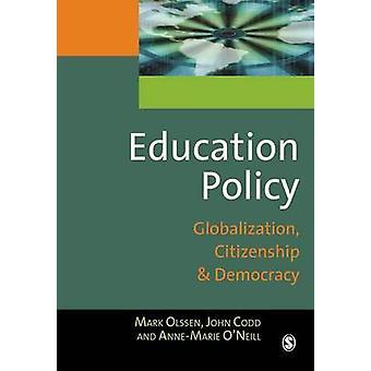 Utbildning politik globaliseringen medborgarskap och demokrati av Olssen & Mark