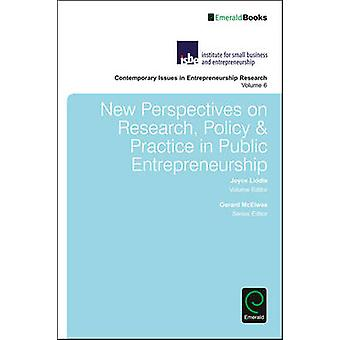 New Perspectives on Research Policy  Practice in Public Entrepreneurship by Liddle & Joyce