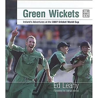 Green Wickets: Ireland's Adventures at the 2007 Cricket World Cup