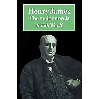 Henry James: The Major Novels