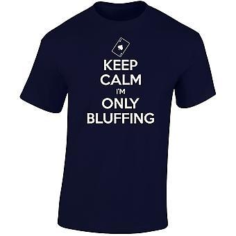Keep Calm je suis seulement le Bluff Poker cartes Mens T-Shirt 10 couleurs (S-3XL) par swagwear