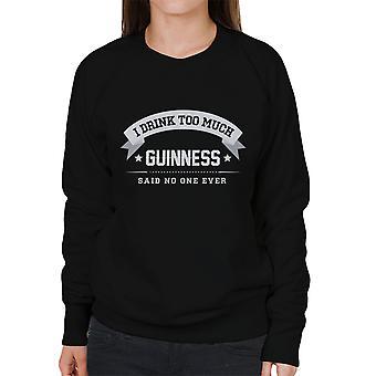Ik Drink teveel Guinness zei geen één ooit vrouwen Sweatshirt