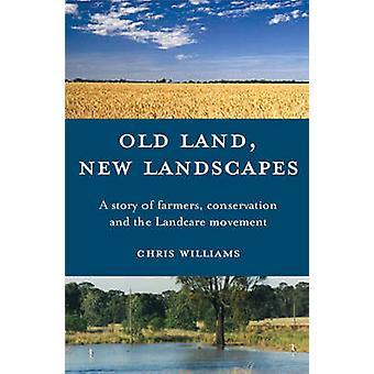 Gamla Land - nya landskap - en berättelse om jordbrukare - bevarande och