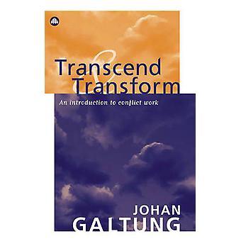Overstijgen en te transformeren - An Introduction to Conflict werk door Johan Ga