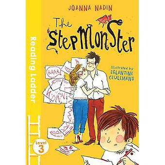 The Stepmonster by Joanna Nadin - Eglantine Ceulemans - 9781405282215