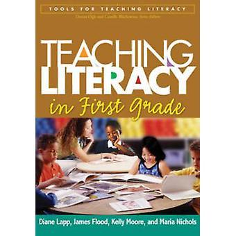 Teaching Literacy in First Grade by Diane Lapp - Maria Nichols - Kell