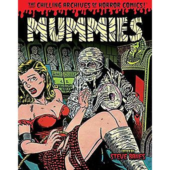 Mummies! Classic Monsters Of Pre-Code Horror Comics by Steve Banes -