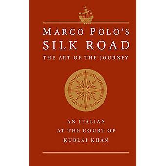 Marco Polos Sidenvägen - konsten att resan - en italiensk på Co