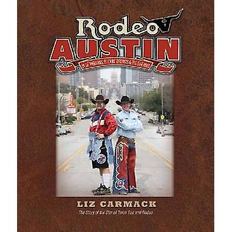 Rodeo Austin - Blue Ribbons - Buckin' Broncs - and Big Dreams by Liz C