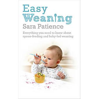 Easy Weaning - Everything You Need to Know About Spoon Feeding and Bab