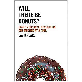 Ci saranno ciambelle?: avviare una riunione di una rivoluzione d'affari in un momento