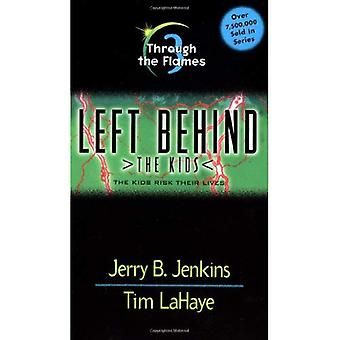 Through the Flames (Left Behind: The Kids)