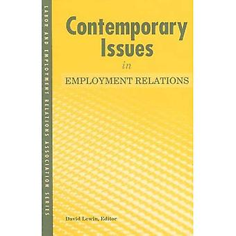 Contemporary Issues in Employment Relations (LERA Research Volume)