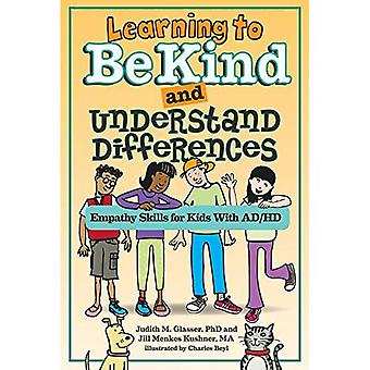 Learning to Be Kind and Understand Differences: Empathy Skills for Kids With AD/HD