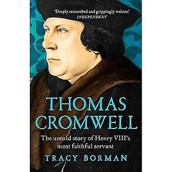 Thomas Cromwell: Den Untold berättelsen av Henrik VIII: s trognaste tjänare