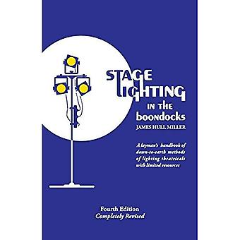 Stage Lighting in the Boondocks: At Last, A Stage Lighting Manual for Simplified Stagecraft Systems