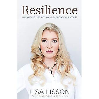 Veerkracht: Navigeren leven, verlies en de weg naar succes