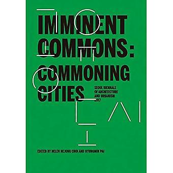 Dreigende Commons: Commoning steden: Seoul Biënnale van de architectuur en stedenbouw 2017 (Seoul Biënnale van de architectuur en stedenbouw 2017)