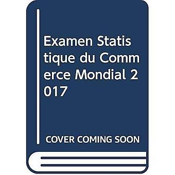 Examen Statistique du Commerce Mondial 2017