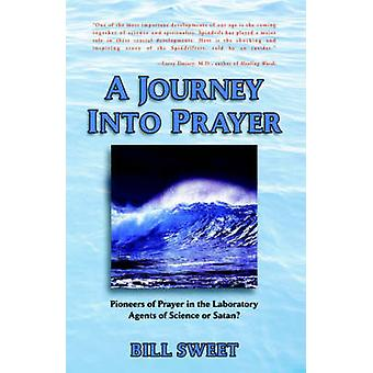 A Journey Into Prayer by Sweet & Bill