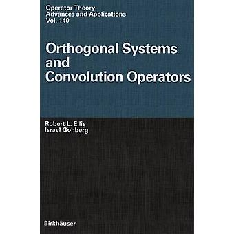 Orthogonal Systems and Convolution Operators by Ellis & Robert L.