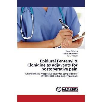 Clonidina peridural fentanil como adjuvantes para dor pós-operatória por Chhabra Swati
