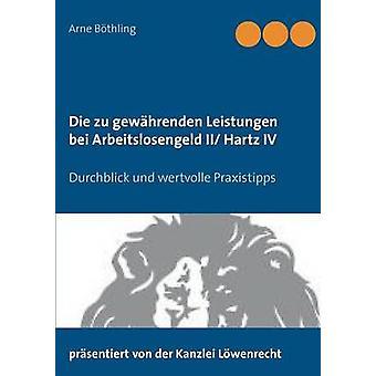 Die zu gewhrenden Leistungen bei Arbeitslosengeld II Hartz IV af Bthling & Arne