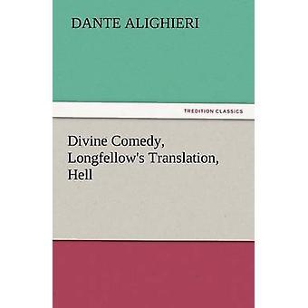 Göttliche Komödie Longfellows Übersetzung Hölle von Dante Alighieri