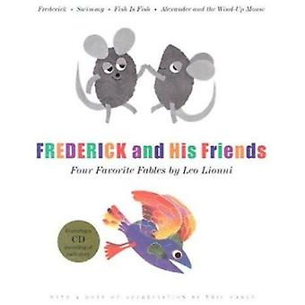 Frederick and His Friends - Your Favourite Fables by Leo Lionni by Leo