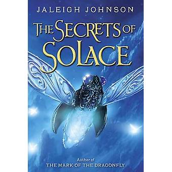 The Secrets of Solace by Jaleigh Johnson - 9780385376488 Book
