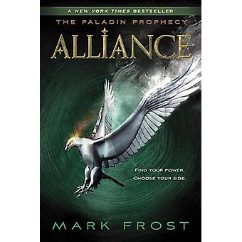 Alliance - The Paladin Prophecy Book 2 by Mark Frost - 9780375871085 B