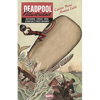 Deadpool Killustrated by Cullen Bunn - Matteo Lolli - 9780785184027 B