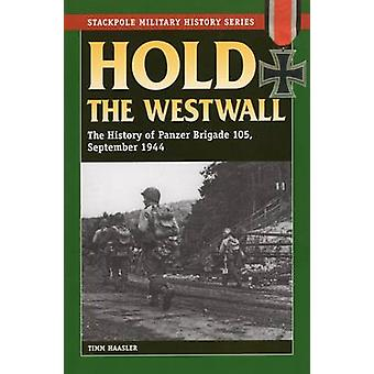 Hold the Westwall - The History of Panzer Brigade 105 - September 1944