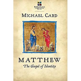 Matthew - The Gospel of Identity by Michael Card - 9780830838127 Book
