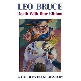 Death with Blue Ribbon (New edition) by Leo Bruce - 9780897333450 Book