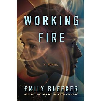 Working Fire by Emily Bleeker - 9781542045728 Book