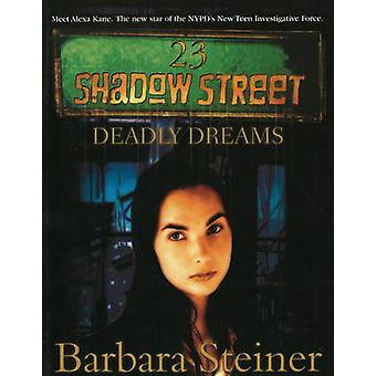 23 Shadow Street - Deadly Dreams by Barbara Steiner - 9781596873292 Bo